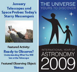 ~ January 2009 IYA Discovery Guide: <br><b>Telescopes and Space Probes: Today&#39s Starry Messengers</b>