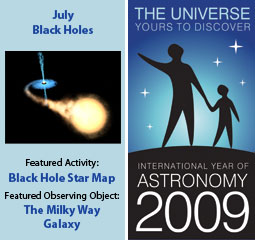 ~ July 2009 IYA Discovery Guide:<br><b>Black Holes</b>